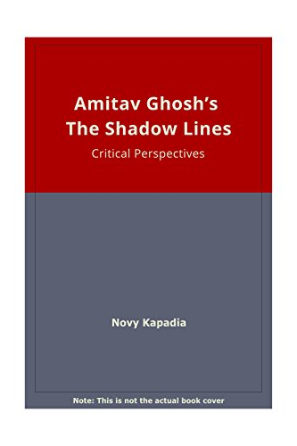 9788178510019: Amitav Ghosh's the Shadowed Line: Critical Perspectives