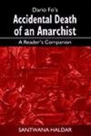 Accidental Death of An Anarchist: A Reader's: Santwana Haldar