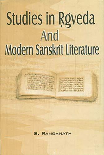 Studies in Rgveda and Modern Sanskrit Literature: Ranganath S.