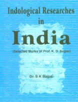 Indological Researches in India: Selected Works of Prof. K.D. Bajpai: S.K. Bajpayi