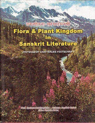 Flora and Plant Kingdom in Sanskrit Literature: Sushma Kulshreshtha