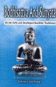 Bodhisattva and Sunyata : In the Early and Developed Buddhist Traditions: Bhikkhumi Gioi