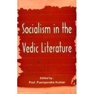 Socialism in the Vedic Literature: Pushpendra Kumar