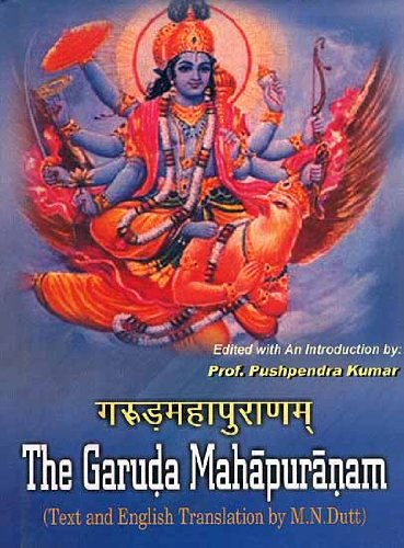The Garuda Mahapuranam (English Translation By M.N. Dutt): Prof. Pushpendra Kumar (edited with ...