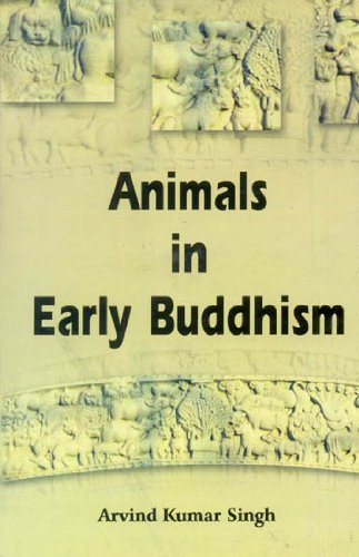 Animals In Early Buddhism: Arvind Kumar Singh