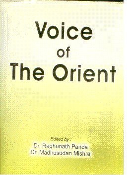 Voice Of The Orient: Raghunath Panda and Madhusudan Mishra (Eds.)