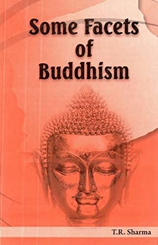 Some Facets of Buddhism: T.R. Sharma