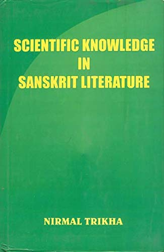 Scientific Knowledge in Sanskrit Literature: Nirmal Trikha