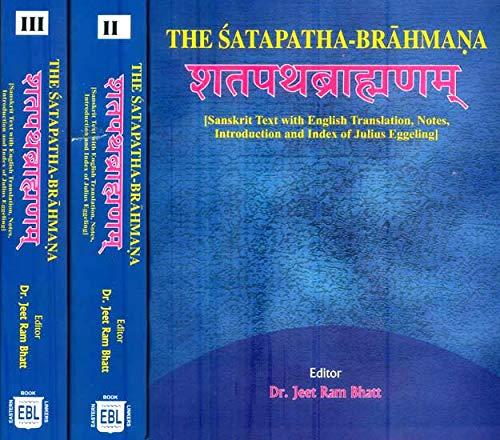 9788178541693: The Satapatha Brahmana (Sanskrit Text with English Translation, Notes, Introduction and Index of Julius Eggeling) 3 Volume Set