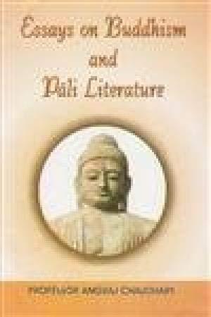 Essays on Buddhist and Pali Literature: Choudhary Angraj