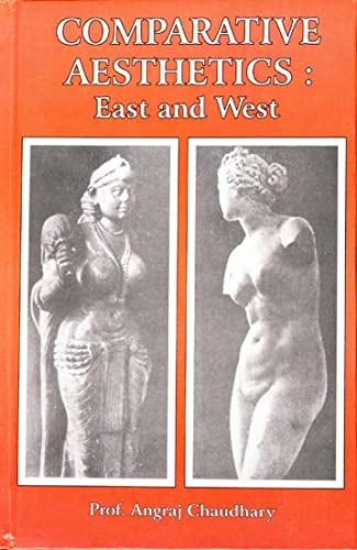 Comparative Aesthetics: East and West: Dr. Angraj Chaudhary
