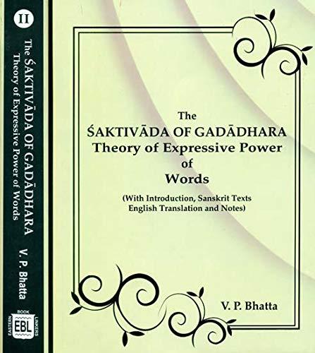 The Saktivada of Gadadhara : Theory of: V.P. Bhatta