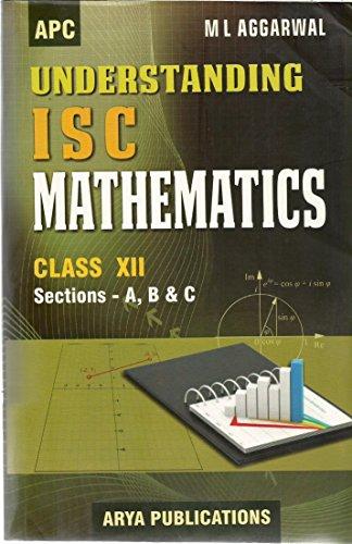Understanding ISC Mathematics: M L Aggarwal