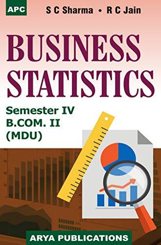 Business Statistics B.Com. II Semester IV: S.C. Sharma, Veena