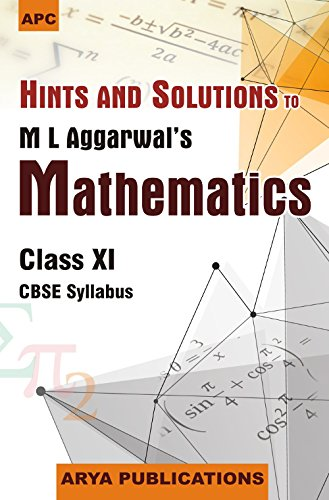 Hints and Solutions Mathematics Class- XI: M.L. Aggarwal