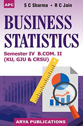 Business Statistics B.Com. II Semester III (KU): S.C. Sharma, Veena