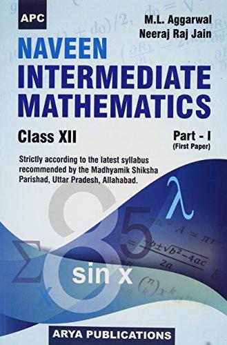 Naveen Intermediate Mathematics Part- I (First Paper): M.L. Aggarwal