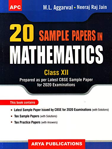 20 Sample Papers in Mathematics Class XII: M.L. Aggarwal, Neeraj