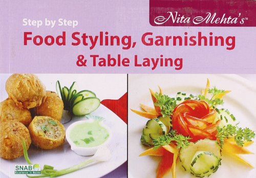 Learn Food Styling, Garnishing and Table Laying for Entertaining in Style at parties, Festivals a...