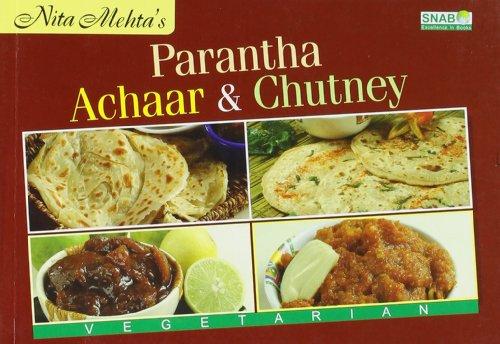Nita Mehta's Paranthas, Achaars & Chutneys: Mehta Nita