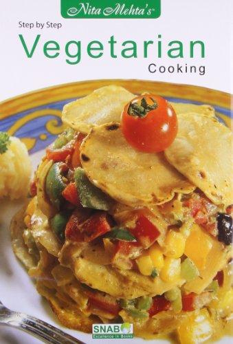 Step by Step Vegetarian Cooking: Mehta, Nita