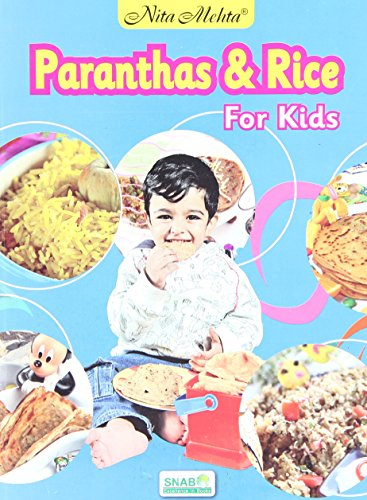 Paranthas & Rice For Kids: NITA MEHTA