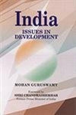India: Issues in Development: Mohan Guruswamy