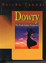 Dowry : The North Indian Perspective: Reicha Tanwar