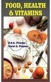 Food, Health and Vitamins (Paperback): R.H.A. Plimmer, V.G.