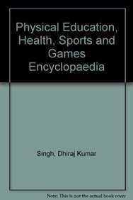 9788178796055: Physical Education, Health, Sports and Games Encyclopaedia