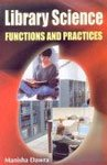 9788178801162: Library Science ; Functions and Practices
