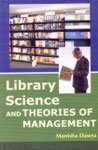 Library Science and Theories of Management: Manisha Dawra