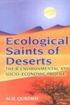 Ecological Saints of Deserts : Their Environmental: M H Qureshi