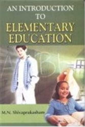 Introduction to Elementary Education: M N Shivaprakasham
