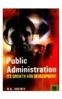 Public Administration: Its Growth and Development: R. K. Arora
