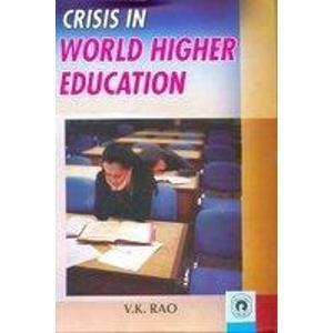 Crisis in World Higher Education: V. K. Rao
