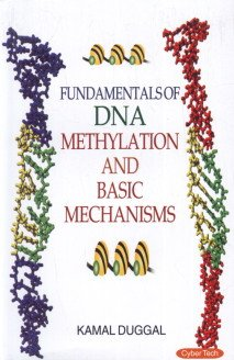 Fundamentals of DNA Methylation and Basic Mechanisms: Kamal Duggal