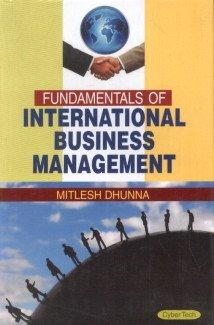 Fundamentals of International Business Management: Mitlesh Dhunna