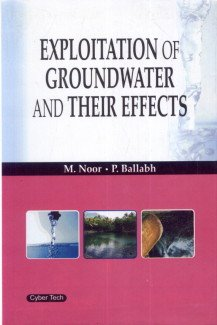 Exploitation of Ground Water and Their Effects: M. Noor,P. Ballabh