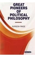 Great Pioneers of Political Philosophy: Durgesh Pande
