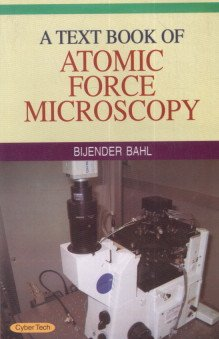 A Text Book of Atomic Force Microscopy: Bijender Bahl