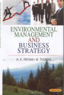 Environmental Management and Business Strategy: H.K. Pathak,M. Thomas