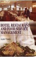 Hotel Restaurant and Food Service Management: Vijay Tyagi