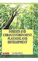 Forests and Urban Environment Planning and Development: R. Dhanai