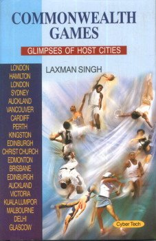 Commonwealth Games: Glimpses of Host Cities: Laxman Singh