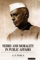 Nehru and Morality in Public Affairs: A.S. Pabla