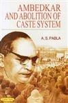 Ambedkar and Abolition of Caste System: A S Pabla