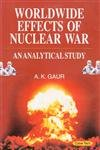 9788178849737: Worldwide Effects of Nuclear War