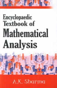 Encyclopaedic Textbook of Mathematical Analysis: A.K. Sharma