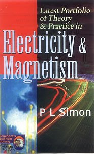 9788178880839: The Latest Portfolio of Theory and Practice in Electricity and Magnetism